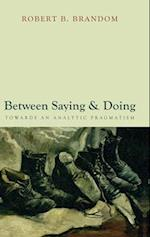 Between Saying and Doing: Towards an Analytic Pragmatism af Robert Brandom