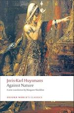 Against Nature af Nicholas White, Joris karl Huysmans, Margaret Mauldon