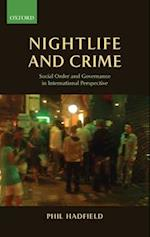 Nightlife and Crime: Social Order and Governance in International Perspective
