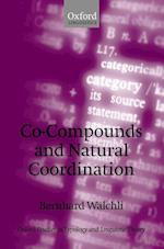 Co-Compounds and Natural Coordination (Oxford Studies in Typology and Linguistic Theory)