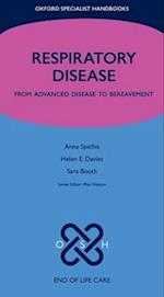Respiratory Disease (Oxford Specialist Handbooks in End of Life Care)