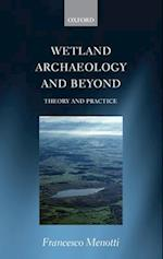 Wetland Archaeology and Beyond