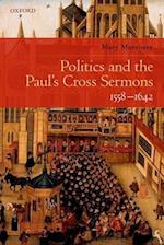 Politics and the Paul's Cross Sermons, 1558-1642