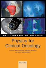Physics for Clinical Oncology (Radiotherapy in Practice)