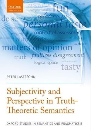 Bog, hardback Subjectivity and Perspective in Truth-Theoretic Semantics af Peter Lasersohn