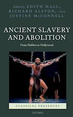 Ancient Slavery and Abolition (Classical Presences)