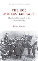 The 1926 Miners' Lockout (Oxford Historical Monographs)
