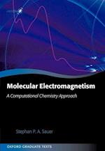 Molecular Electromagnetism: A Computational Chemistry Approach (Oxford Graduate Texts)