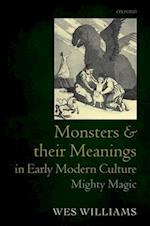 Monsters and their Meanings in Early Modern Culture