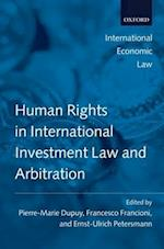 Human Rights in International Investment Law and Arbitration af Pierre Marie Dupuy, Ernst Ulrich Petersmann, Francesco Francioni