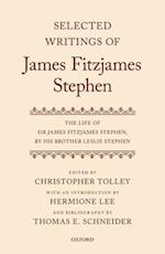 Selected Writings of James Fitzjames Stephen (James Fitzjames Stephen Selected Edit)