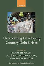 Overcoming Developing Country Debt Crises (Initiative for Policy Dialogue)
