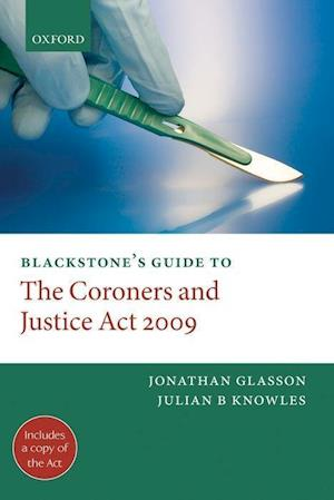 Blackstone's Guide to the Coroners and Justice Act 2009