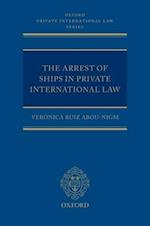 The Arrest of Ships in Private International Law (Oxford Private International Law Series)