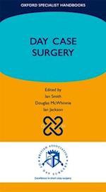 Day Case Surgery (Oxford Specialist Handbooks)
