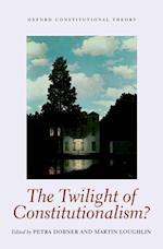 The Twilight of Constitutionalism? af Martin Loughlin, Petra Dobner