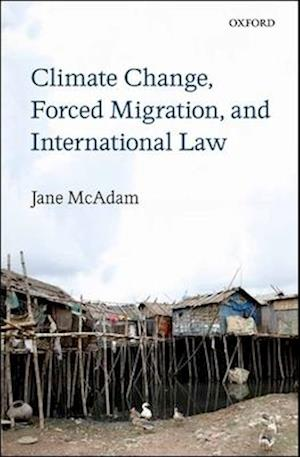 Climate Change, Forced Migration, and International Law