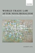 World Trade Law after Neoliberalism af Andrew Lang