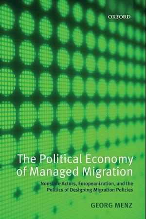 The Political Economy of Managed Migration