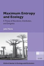 Maximum Entropy and Ecology (OXFORD SERIES IN ECOLOGY AND EVOLUTION)