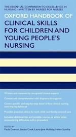 Oxford Handbook of Clinical Skills for Children's and Young People's Nursing (Oxford Handbooks in Nursing)