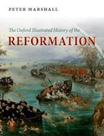 The Oxford Illustrated History of the Reformation (Oxford Illustrated History)