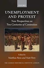 Unemployment and Protest (Studies of the German Historical Institute, London)