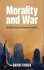Morality and War af David Fisher