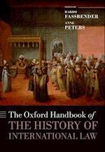 The Oxford Handbook of the History of International Law (Oxford Handbooks)