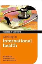 Working in International Health (Success in Medicine)