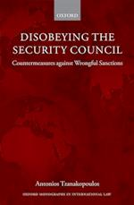 Disobeying the Security Council (Oxford Monographs in International Law)