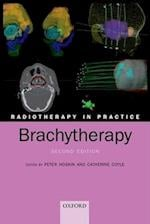 Radiotherapy in Practice - Brachytherapy (Radiotherapy in Practice)
