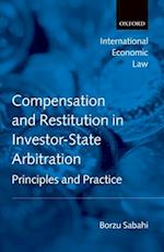 Compensation and Restitution in Investor-State Arbitration (International Economic Law Series)