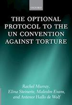 The Optional Protocol to the UN Convention Against Torture af Malcolm D Evans, Elina Steinerte, Antenor Hallo de Wolf