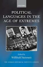 Political Languages in the Age of Extremes (Studies of the German Historical Institute, London)