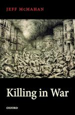 Killing in War (Uehiro Series in Practical Ethics)