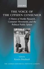 The Voice of the Citizen Consumer (Studies of the German Historical Institute, London)