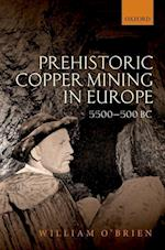 Prehistoric Copper Mining in Europe