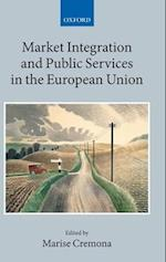 Market Integration and Public Services in the European Union (Collected Courses of the Academy of European Law)