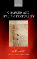 Chaucer and Italian Textuality (OXFORD ENGLISH MONOGRAPHS)