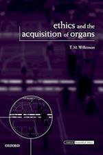 Ethics and the Acquisition of Organs (Issues in Biomedical Ethics)