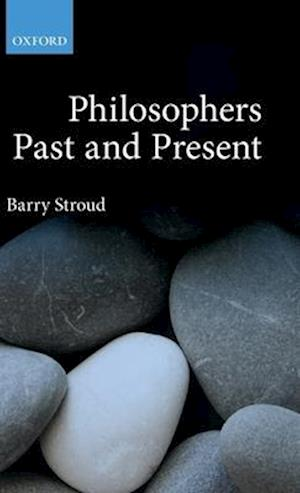 Bog, hardback Philosophers Past and Present af Barry Stroud