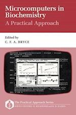 Microcomputers in Biochemistry: A Practical Approach (Practical Approach Series, nr. 89)