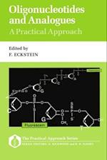 Oligonucleotides and Analogues (Practical Approach Series, nr. 83)