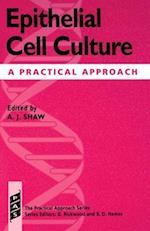 Epithelial Cell Culture (The Practical Approach, nr. 166)