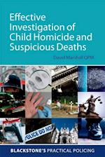 Effective Investigation of Child Homicide and Suspicious Deaths (Blackstone's Practical Policing)