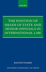 The Position of Heads of State and Senior Officials in International Law (The Oxford International Law Library)