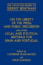 On the Liberty of the Press, and Public Discussion, and Other Legal and Political Writings for Spain and Portugal (The Collected Works of Jeremy Bentham)