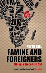 Famine and Foreigners: Ethiopia Since Live Aid af Peter Gill