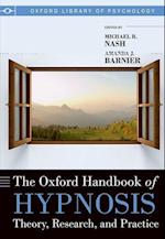 The Oxford Handbook of Hypnosis (Oxford Library of Psychology)